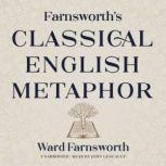 Farnsworth's Classical English Metaphor, Ward Farnsworth
