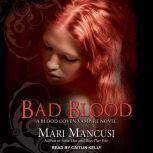 Bad Blood A Blood Coven Vampire Novel, Mari Mancusi