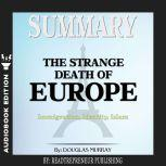 Summary of The Strange Death of Europe: Immigration, Identity, Islam by Douglas Murray