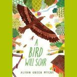 A Bird Will Soar, Alison Green Myers
