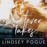 Whatever It Takes A Second Chance, Small-Town New Adult Romance, Lindsey Pogue