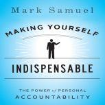 Making Yourself Indispensable The Power of Personal Accountability, Sean Pratt