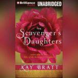 The Scavenger's Daughters, Kay Bratt