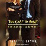 Too Close to Home, Lynette Eason
