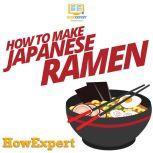 How To Make Japanese Ramen, HowExpert