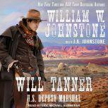 Will Tanner U.S. Deputy Marshal, J. A. Johnstone