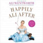 Happily Ali After And Other Fairly True Tales, Ali Wentworth
