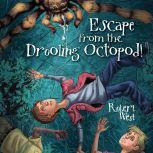Escape from the Drooling Octopod! Episode III, Robert West