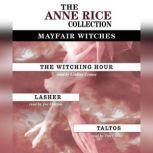 Anne Rice Value Collection Lasher, The Witching Hour, Taltos, Anne Rice