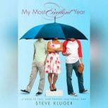 My Most Excellent Year A Novel of Love, Mary Poppins, and Fenway Park, Steve Kluger
