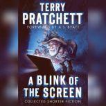 A Blink of the Screen Collected Shorter Fiction, Terry Pratchett