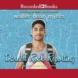 Darnell Rock Reporting, Walter Dean Myers