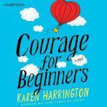 Courage for Beginners, Karen Harrington