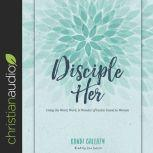 Disciple Her Using the Word, Work, & Wonder of God to Invest in Women, Kandi Gallaty