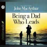 Being a Dad Who Leads, John MacArthur