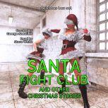 Santa Fight Club: And Other Christmas Stories, George Saoulidis