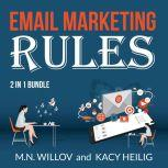 Email Marketing Rules Bundle: 2 in 1 Bundle, Email Marketing Success and Email Marketing Tips, M.N Willov