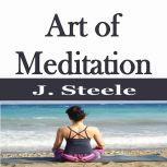 Art of Meditation Training Guide, J. Steele