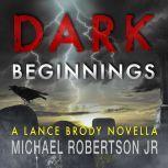 Dark Beginnings, Michael Robertson Jr
