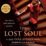 The Lost Soul A 666 Park Avenue Novel, Gabriella Pierce