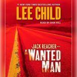 A Wanted Man A Jack Reacher Novel, Lee Child