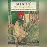 Minty A Story of Young Harriet Tubman, Alan Schroeder