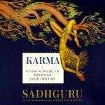 Karma A Yogi's Guide to Crafting Your Destiny, Sadhguru
