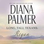 Long, Tall Texans: Regan, Diana Palmer