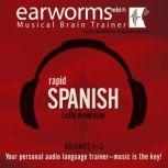 Rapid Spanish (Latin American), Vols. 13, Earworms Learning