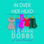 In over Her Head, Leighann Dobbs