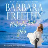 Nobody But You A Callaway Wedding Novella, Barbara Freethy