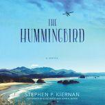 The Hummingbird, Stephen P. Kiernan