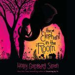 The Elephant in the Room, Holly Goldberg Sloan