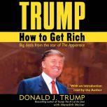 Trump: How to Get Rich How to Get Rich, Donald J. Trump
