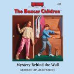 Mystery Behind the Wall, Gertrude Chandler Warner