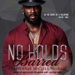 No Holds Barred, Stephanie Nicole Norris