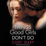 Things Good Girls Don't Do, Codi Gary