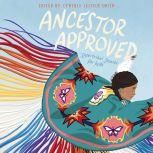 Ancestor Approved: Intertribal Stories for Kids, Cynthia Leitich Smith