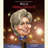 Who Is Hillary Clinton?, Heather Alexander
