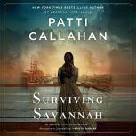 Surviving Savannah, Patti Callahan