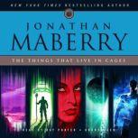 The Things That Live in Cages, Jonathan Maberry