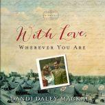 With Love, Wherever You Are, Dandi Daley Mackall