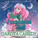 The Accidental Troll, Dakota Cassidy