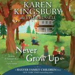 Never Grow Up, Karen Kingsbury