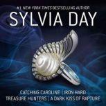 Catching Caroline, Iron Hard, Treasure Hunters, & A Dark Kiss of Rapture, Sylvia Day
