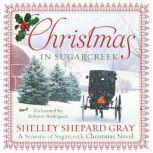 Christmas in Sugarcreek A Christmas Seasons of Sugarcreek Novel, Shelley Shepard Gray