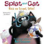 Splat the Cat: Back to School, Splat!, Rob Scotton