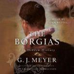 The Borgias The Hidden History, G. J. Meyer