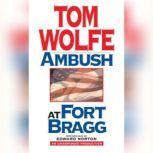 Ambush at Fort Bragg, Tom Wolfe