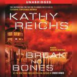 Break No Bones, Kathy Reichs